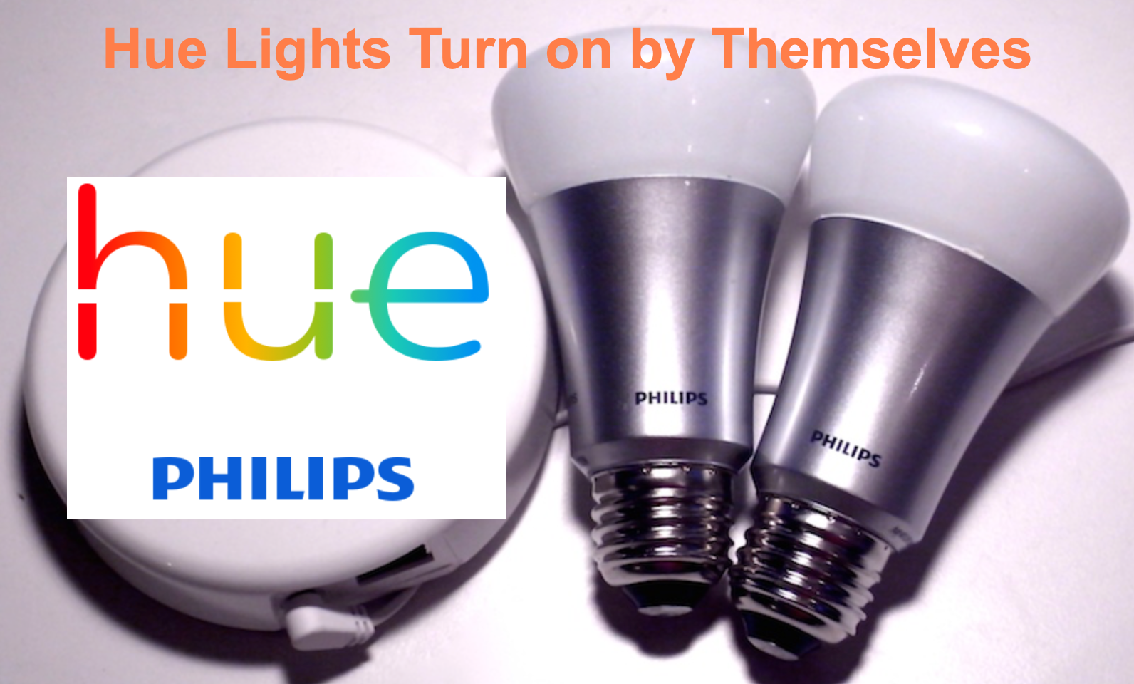 Hue Lights Turn on by Themselves